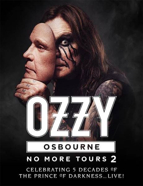 "Ozzy Osbourne announces""No More Tours"" dates Apr. 27 – Jacksonville, FL @ Welcome to Rockville Apr. 29 – Fort Lauderdale, FL @ Fort Rock May 05 – Mexico @ Heaven & Hell Festival May 08 – Santiago, Chile @ Pista Atletica May 11 – Buenos Aires, Argentina @ Geba May 13 – São Paulo, Brazil @ Allianz Parque May 16 – Curitiba, Brazil @ Pedreira Paulo Leminski May 18 – Belo Horizonte, Brazil @ Esplanada Do Mineirao May 20 – Rio de Janeiro, Brazil @ Apoteose Jun. 01 – Moscow, Russia @ Olympiisky Jun. 03 – St. Petersburg, Russia @ Ice Palace (Ledovi Dvorets) Jun. 06 – Finland @ Rockfest Jun. 08 – Solvesborg, Sweden @ Sweden Rock Festival Jun. 10 – Donington, UK @ Download Jun. 13 – Prague, Czech Republic @ Prague Rocks Festival, Airport Letnany Jun. 15 – Paris, France @ Download Festival Jun. 17 – Italy @ Firenze Rocks Jun. 20 – Halden, Norway @ Tons of Rock Festival Jun. 22 – Copenhagen, Denmark @ Copenhell Festival Jun. 24 – Dessel, Belgium @ Graspop Metal Meeting Jun. 26 – Krakow, Poland @ Impact Jun. 28 – Oberhausen, Germany @ König-Pilsner Arena Jun. 30 – Madrid, Spain @ Download Jul. 02 – Lisbon, Portugal @ Altice Arena Jul. 05 – Barcelona, Spain @ Rock Fest Jul. 08 – Tel Aviv, Israel @ Live Park Aug. 30 – Allentown, PA @ PPL Center Sep. 01 – Syracuse, NY @ Lakeview Amphitheater Sep. 04 – Toronto, ON @ Budweiser Stage Sep. 06 – Boston, MA @ Xfinity Center Sep. 08 – Wantagh, NY @ Jones Beach Amphitheatre Sep. 10 – Holmdel, NJ @ PNC Bank Arts Center Sep. 12 – Camden, NJ @ BB&T Pavilion Sep. 14 – Bristow, VA @ Jiffy Lube Live Sep. 16 – Cuyahoga Falls OH @ Blossom Music Center Sep. 19 – Clarkston, MI @ DTE Energy Center Sep. 21 – Tinley Park, IL @ Hollywood Casino Amphitheatre Sep. 23 – Noblesville, IN @ Ruoff Home Mortgage Music Center Sep. 26 – Dallas, TX @ Starplex Pavilion Sep. 28 – Houston, TX @ Cynthia Woods Mitchell Pavilion Sep. 30 – Albuquerque, NM @ Isleta Amphitheater Oct. 02 – Denver, CO @ Pepsi Center Oct. 04 – Salt Lake City, UT @ USANA Amphitheatre Oct. 06 – Mountain View, CA @ Shoreline Amphitheatre Oct. 09 – Chula Vista, CA @ Mattress Firm Amphitheatre Oct. 11 – Los Angeles, CA @ Hollywood Bowl Oct. 13 – Las Vegas, NV @ MGM Grand Garden Arena"